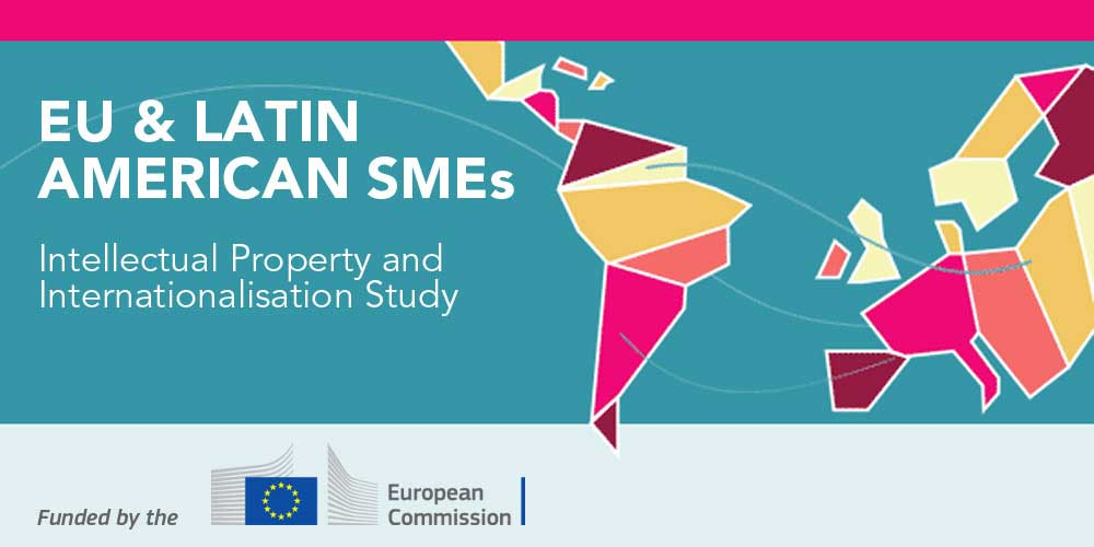 The European Commission-DG GROW invites SMEs to participate in its EU / Latin America study on intellectual property and internationalisation