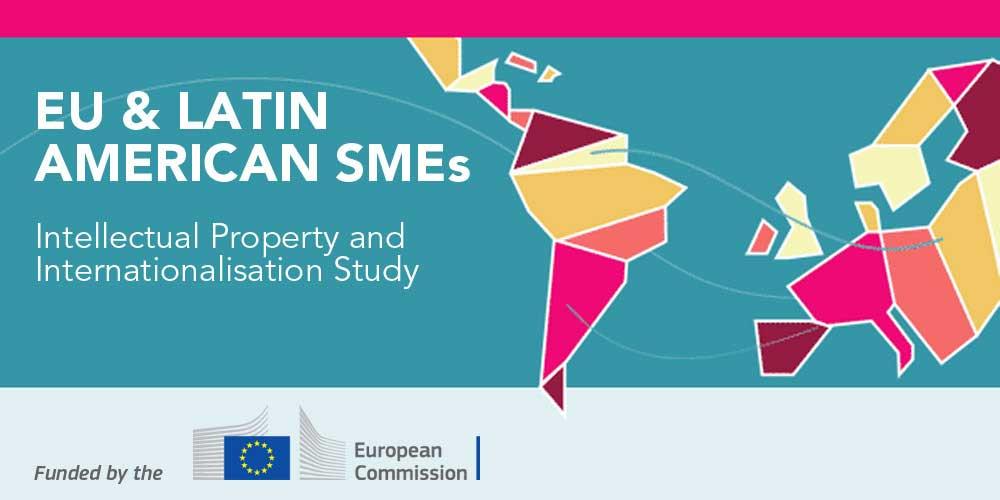 La Comisión Europea-DG GROW invita a las PYMES a participar en su Estudio UE / América Latina sobre la propiedad intelectual e internacionalización